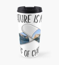 Nature is my Drug - Yosemite Travel Mug