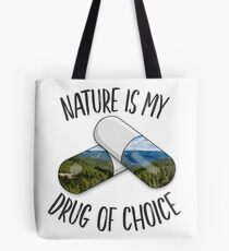 Nature is my Drug - Tahoe Tote Bag