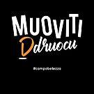 Muoviti Druocu - Dark by campobellezza