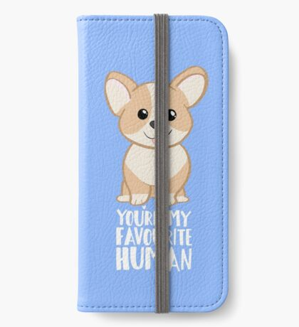 CORGI - DOG - You're my favourite person iPhone Wallet