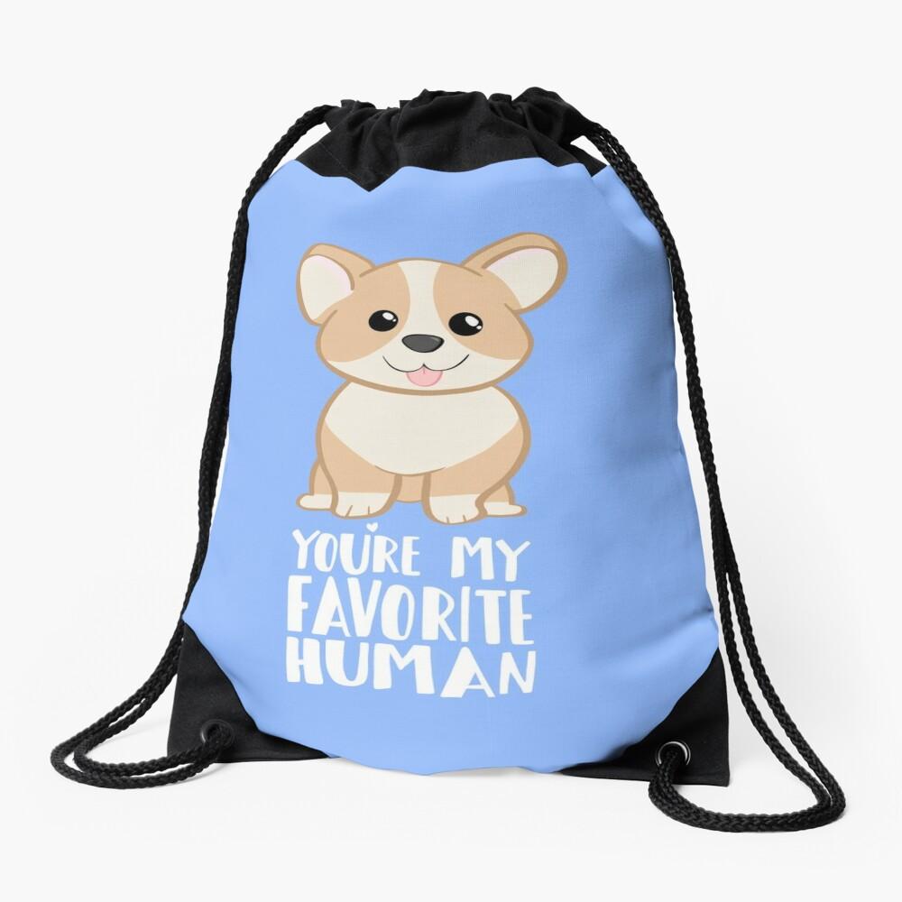 CORGI - DOG - You're my favorite person Drawstring Bag