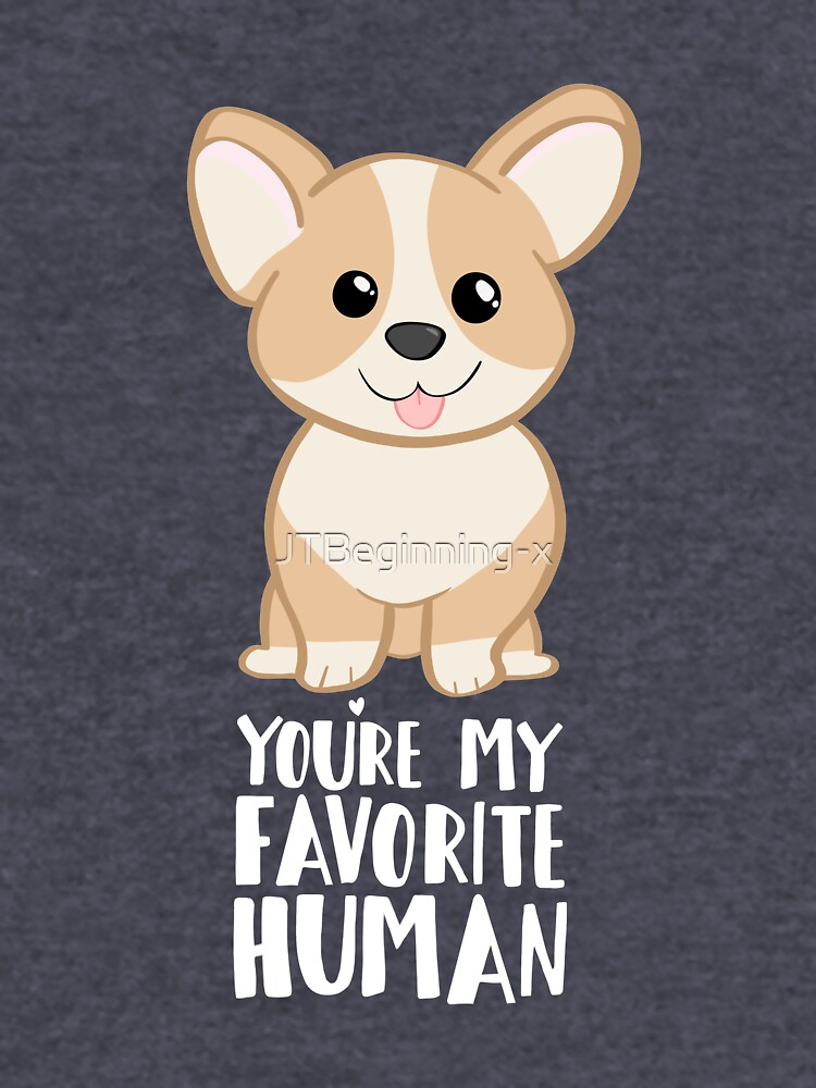 CORGI - DOG - You're my favorite person by JTBeginning-x