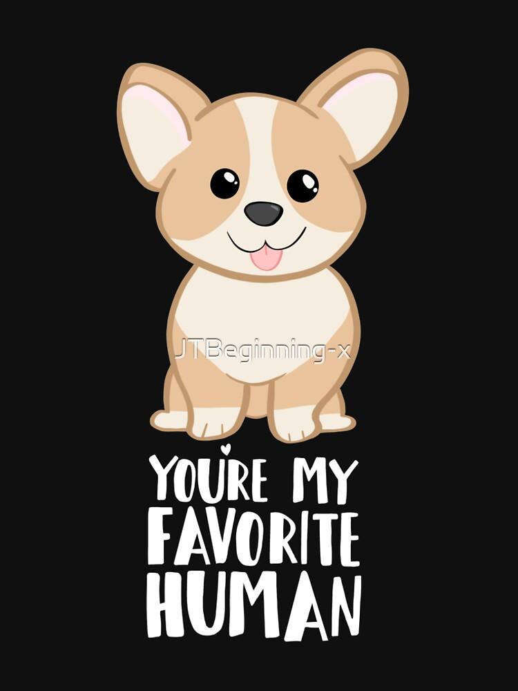 CORGI - DOG - You're my favorite person by JTBeginning-x