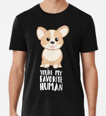 CORGI - DOG - You're my favorite person Premium T-Shirt