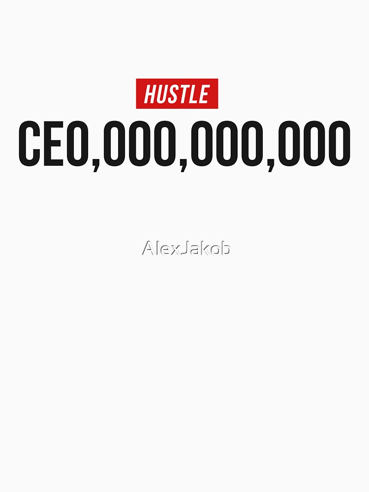 CEO (CE0,000,000,000) - Hustle by AlexJakob