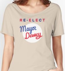 Re-elect Mayor Dewey Women's Relaxed Fit T-Shirt