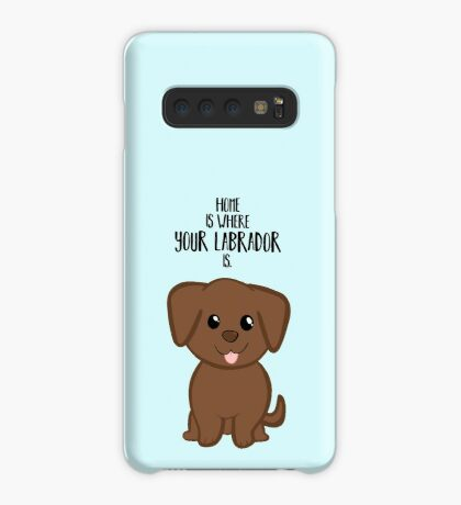 Home is where your Chocolate Labrador is - Gifts from dog Case/Skin for Samsung Galaxy