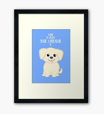 Home is where your Golden Labrador is - Gifts from dog Framed Print