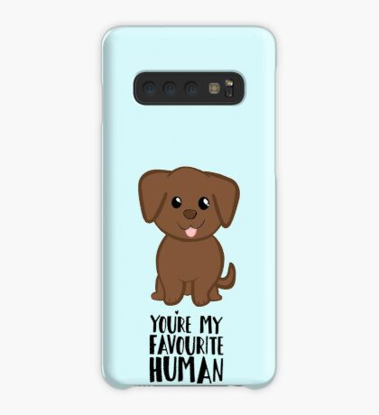 You're my Favourite HUMAN - Chocolate Labrador - Gifts from dog Case/Skin for Samsung Galaxy