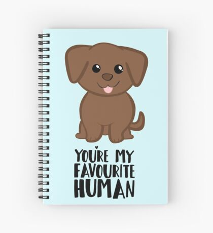 You're my Favourite HUMAN - Chocolate Labrador - Gifts from dog Spiral Notebook