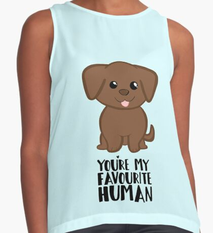 You're my Favourite HUMAN - Chocolate Labrador - Gifts from dog Sleeveless Top