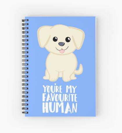 You're my favourite human - Golden Labrador - Gifts from dog Spiral Notebook