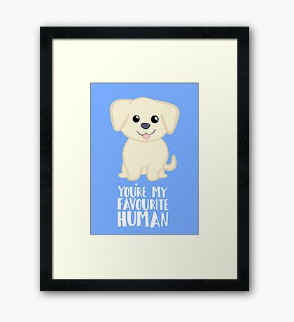 You're my favourite human - Golden Labrador - Gifts from dog Framed Print