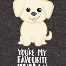 You're my favourite human - Golden Labrador - Gifts from dog by JustTheBeginning-x (Tori)