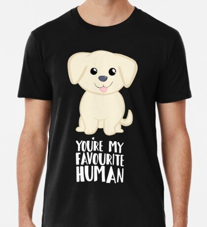 You're my favourite human - Golden Labrador - Gifts from dog Premium T-Shirt