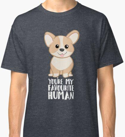 CORGI - DOG - You're my favourite person Classic T-Shirt