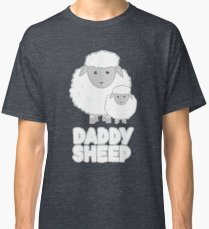 Daddy Sheep T Shirt  - Fathers Day - Birthday - Funny  - Pun Classic T-Shirt