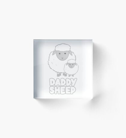 Daddy Sheep T Shirt  - Fathers Day - Birthday - Funny  - Pun Acrylic Block