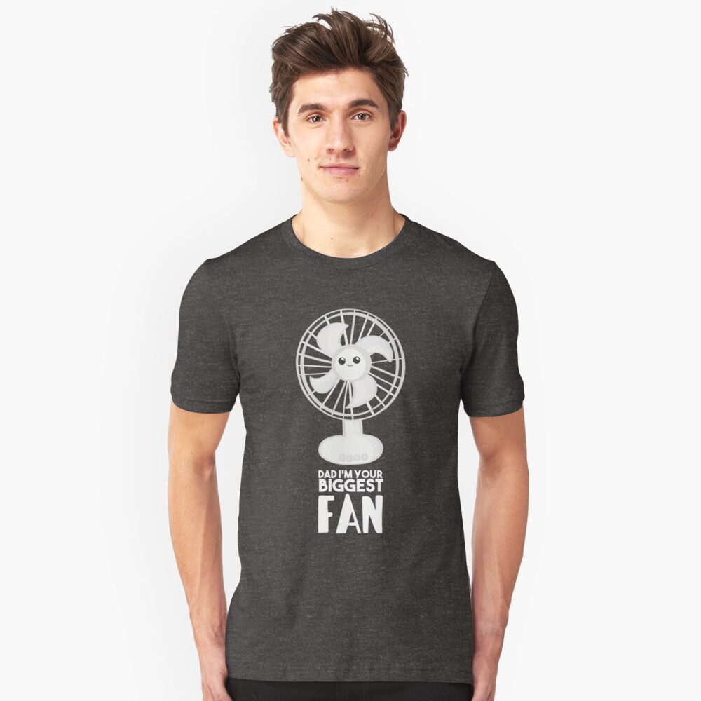 Funny Fathers Day Shirt - Dad I'm your Biggest Fan  - Birthdaay Slim Fit T-Shirt