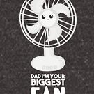 Funny Fathers Day Shirt - Dad I'm your Biggest Fan  - Birthdaay by JustTheBeginning-x (Tori)