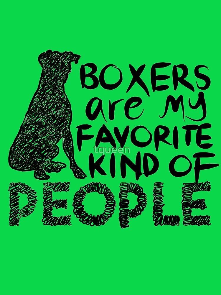 Boxers are my favorite kind of people dog lover drawing by tqueen