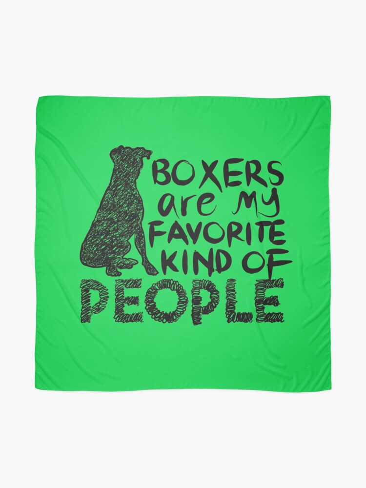 Alternate view of Boxers are my favorite kind of people dog lover drawing Scarf