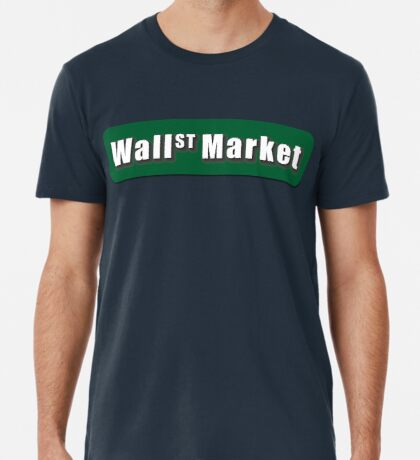 Wall Street Market Premium T-Shirt