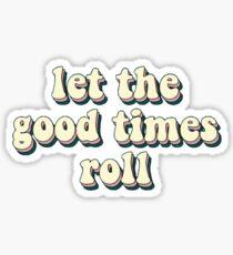 lass die guten Zeiten ruhen Sticker