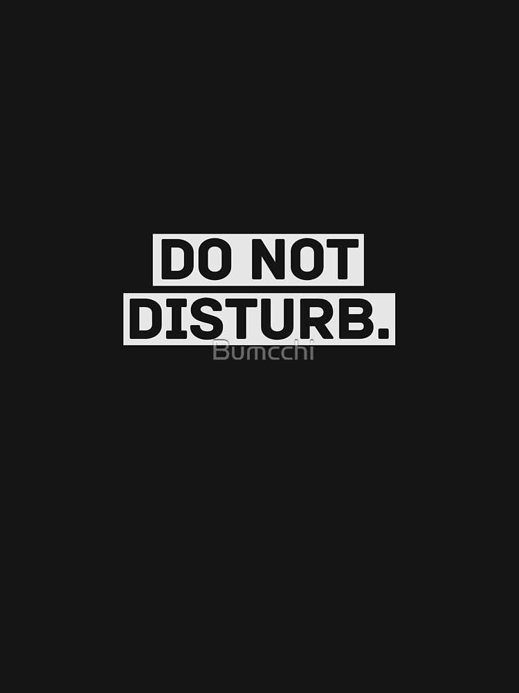 [ DO NOT DISTURB ] by Bumcchi
