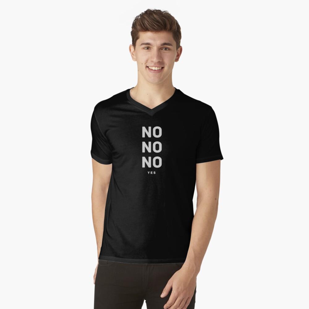 NO NO NO yes.  V-Neck T-Shirt