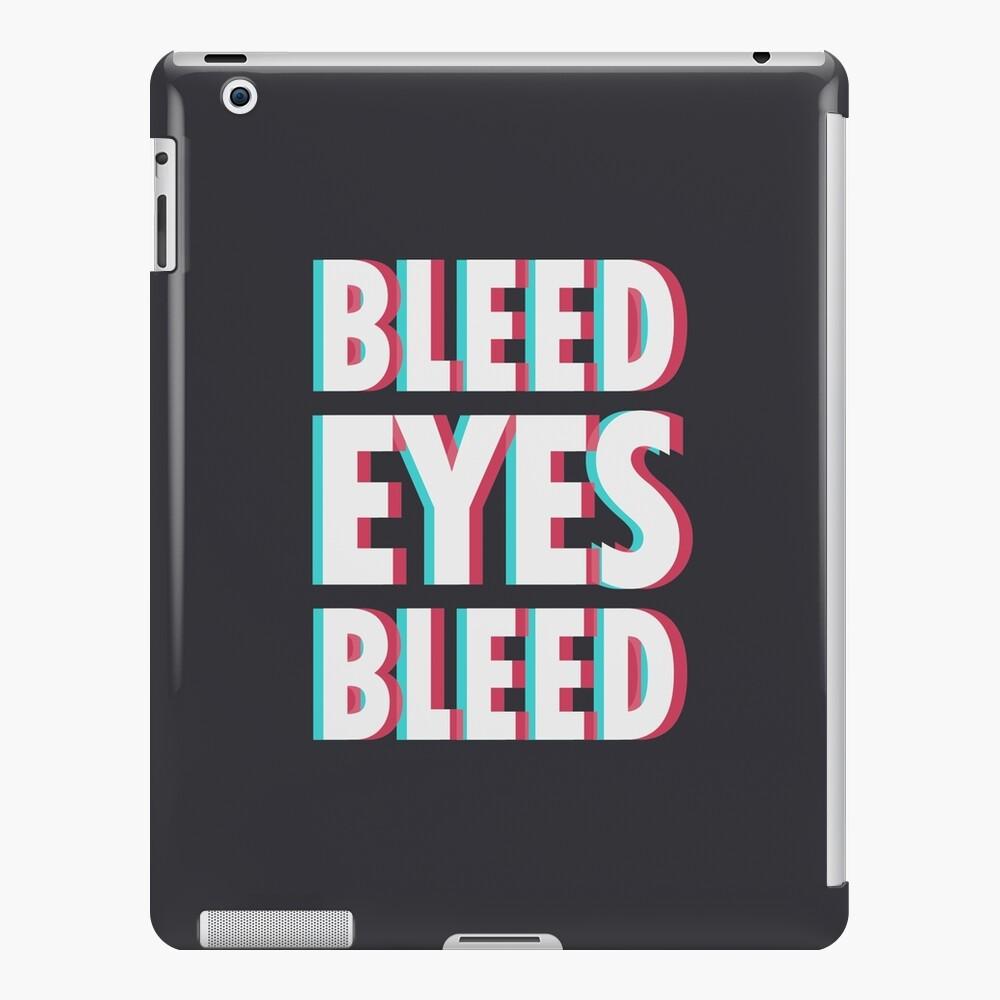 Bleed eyes, bleed.  iPad Case & Skin