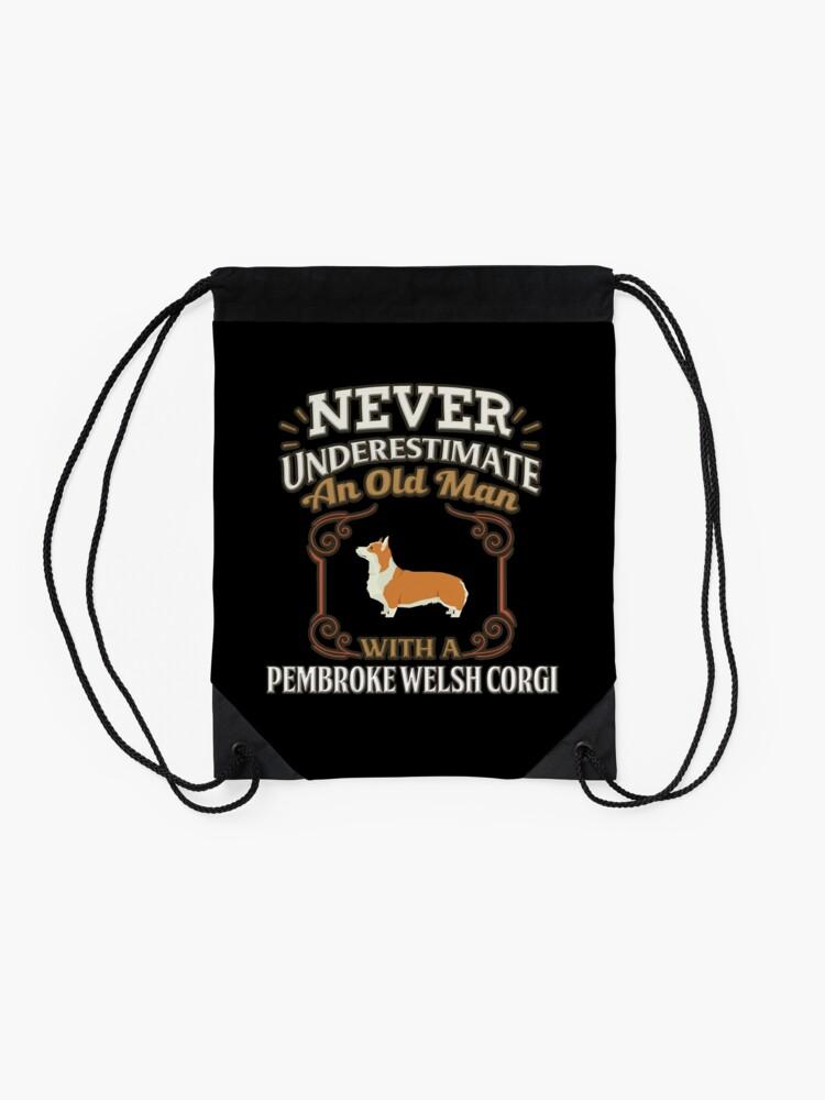 Alternative Ansicht von Pembroke Welsh Corgi Owner -  Never Under Estimate An Old Man With A Pembroke Welsh Corgi Turnbeutel