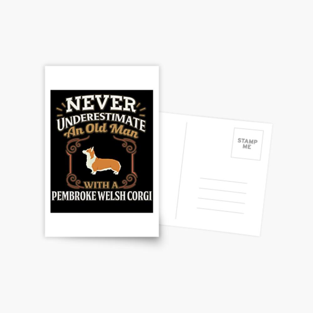 Pembroke Welsh Corgi Owner -  Never Under Estimate An Old Man With A Pembroke Welsh Corgi Postkarte