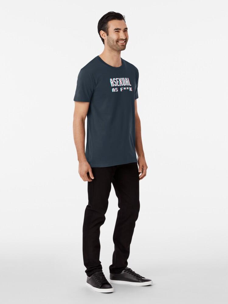 Alternate view of [ ASEXUAL AS F**K ] - [Blue BG] Premium T-Shirt