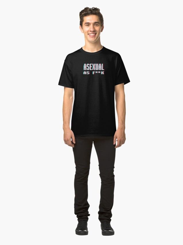 Alternate view of [ ASEXUAL AS F**K ] Classic T-Shirt