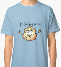 rise and shine Classic T-Shirt
