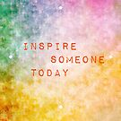 Inspire Someone Today by Scott Mitchell