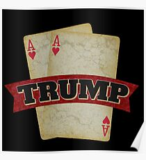 America's TRUMP Card - 2016 Elections - Vote for Donald Trump - Trump for President Poster
