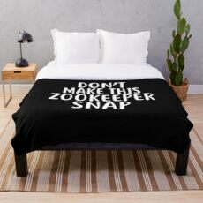 Don't Make This ZOOKEEPER Snap T-Shirt for ZOOKEEPERS Shirt Throw Blanket