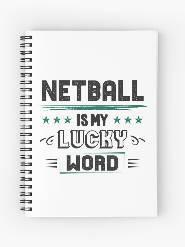 Netball Lucky Word - Cool Funny Best Graphic Netball Player Team Coach Team  Humor Quotes Sayings Gifts | Spiral Notebook