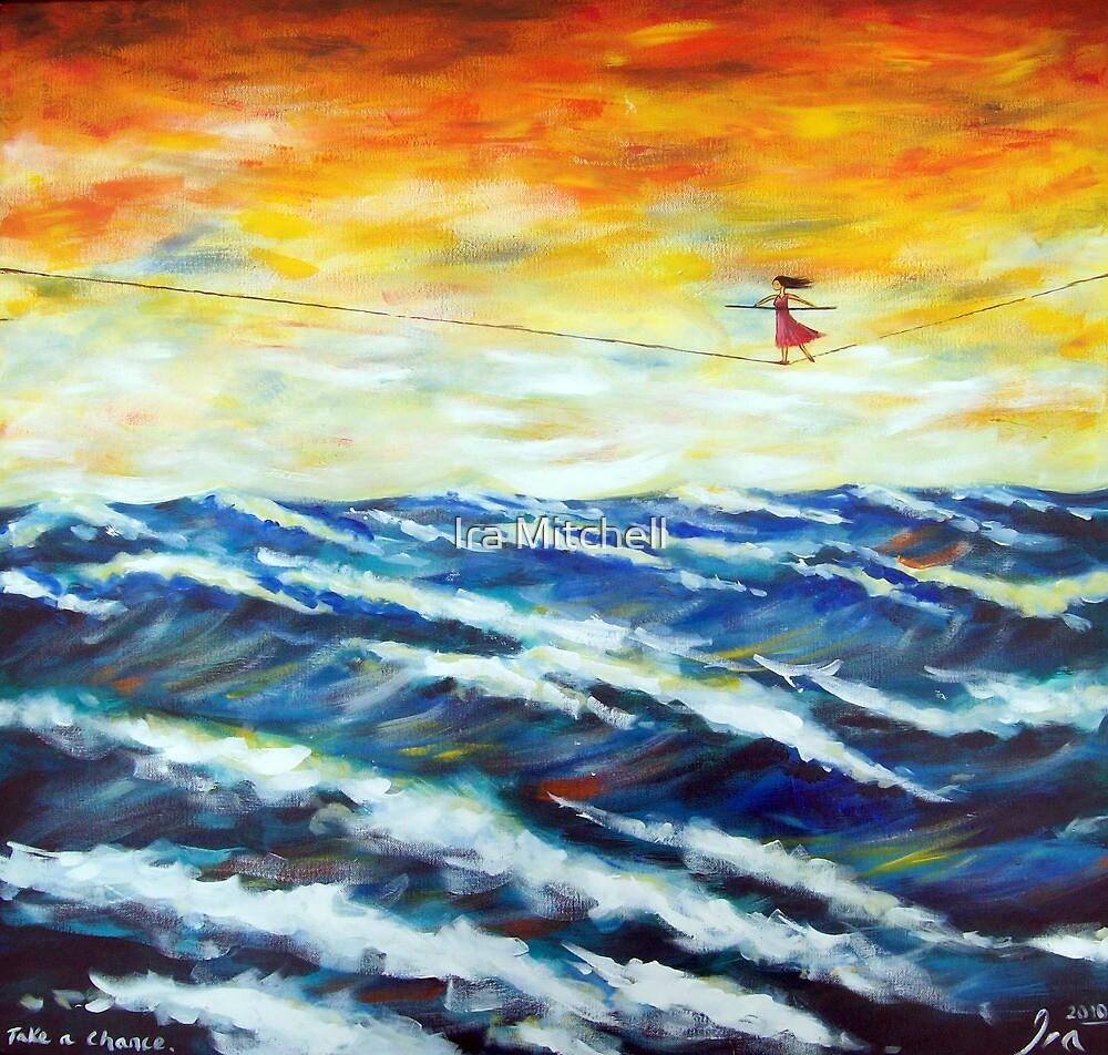 Taking Chances by Ira Mitchell-Kirk