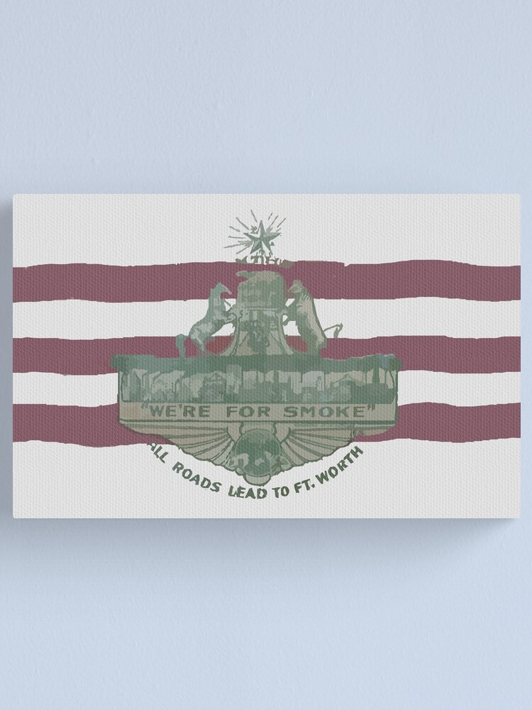 Alternate view of 1912 Fort Worth Flag - We're For Smoke - All Roads Lead to Ft. Worth (Recolored) Canvas Print