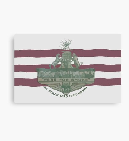 1912 Fort Worth Flag - We're For Smoke - All Roads Lead to Ft. Worth (Recolored) Canvas Print