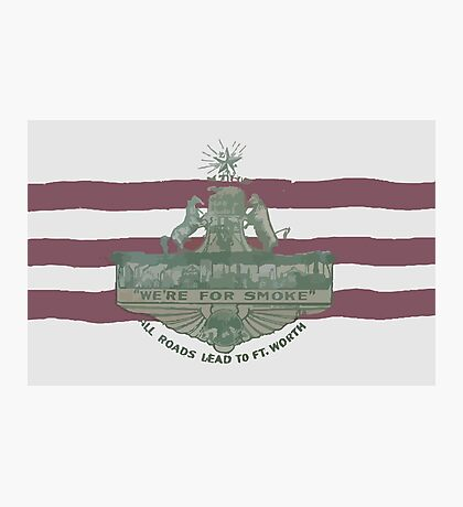 1912 Fort Worth Flag - We're For Smoke - All Roads Lead to Ft. Worth (Recolored) Photographic Print