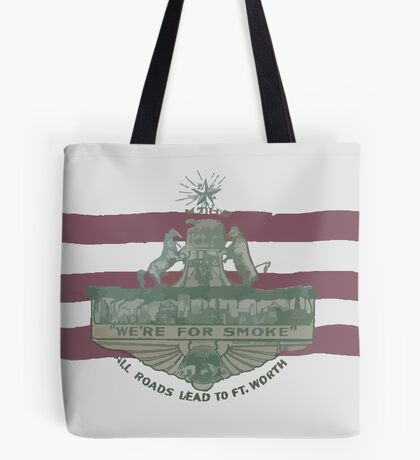 1912 Fort Worth Flag - We're For Smoke - All Roads Lead to Ft. Worth (Recolored) Tote Bag