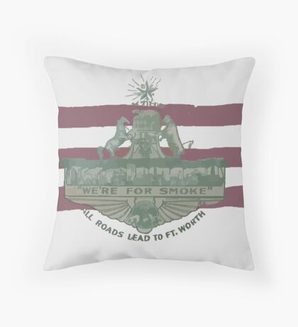 1912 Fort Worth Flag - We're For Smoke - All Roads Lead to Ft. Worth (Recolored) Throw Pillow