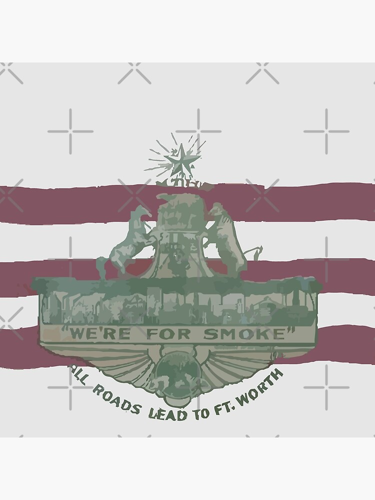 1912 Fort Worth Flag - We're For Smoke - All Roads Lead to Ft. Worth (Recolored) by willpate