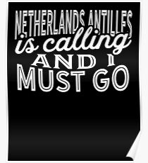 Netherlands Antilles Is Calling And I Must Go Poster