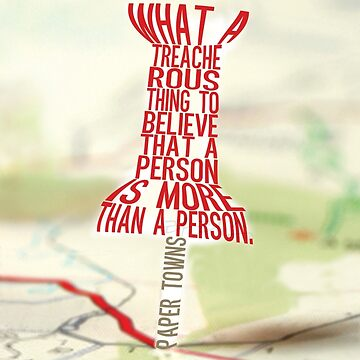 More than a person Typography (Paper Towns 3 of 7) by saycheese14