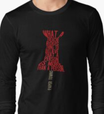More than a person Typography (Paper Towns 3 of 7) Long Sleeve T-Shirt